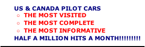 US & CANADA PILOT CARS  THE MOST VISITED THE MOST COMPLETE THE MOST INFORMATIVE        HALF A MILLION HITS A MONTH!!!!!!!!!